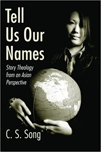 Book Tell Us Our Names: Story Theology from an Asian Perspective by C.S. Song (2005-07-07)