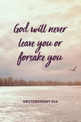 God Will Never Leave You or Forsake You: Bible