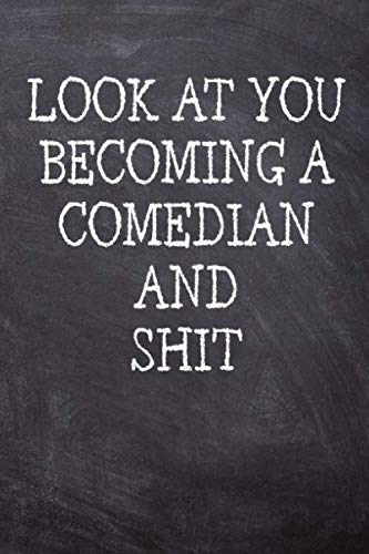 - Look At You Becoming A Comedian And Shit: College Ruled Notebook | 120 Lined Pages 6 x 9 Inches | Perfect Funny Gag Gift Joke Journal, Diary, Subject ... Board Themed Cover And A Cool Catchphrase