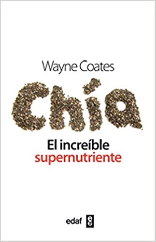 Amazon.com: Chia, el increible supernutriente (Spanish ...