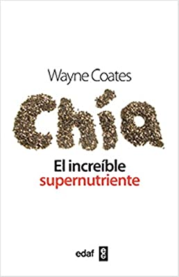 Chia, el increible supernutriente (Spanish Edition)
