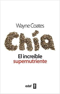 Chia, el increible supernutriente (Spanish Edition)