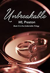 Unbreakable: Book 3 in the Undeniable Series