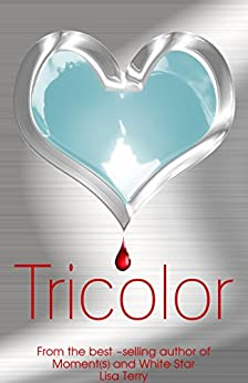 Tricolor: A New Adult Romantic Thriller by [Terry, Lisa]