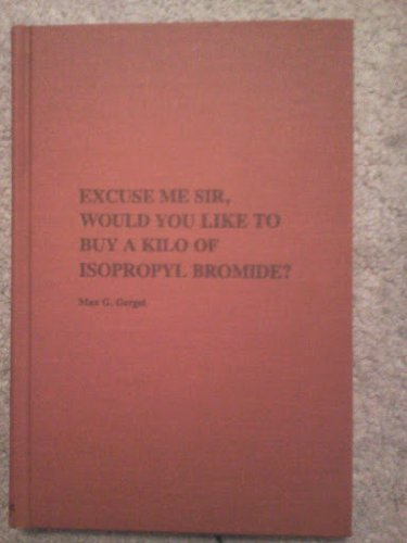 Excuse Me Sir, Would You Like to Buy a Kilo of Isopropyl Bromide?: Amazon.co.uk: Unnamed: Books