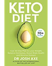 Keto Diet: Your 30-day plan to lose weight, balance hormones and reverse disease