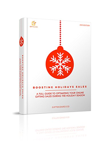 Boosting Holidays Sales: A full guide to optimizing your online gifting sales during the holiday season