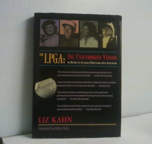 The LPGA: The Unauthorized Version : The History of the Ladies Professional Golf Association