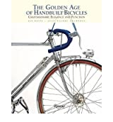 The Golden Age of Handbuilt Bicycles: Craftsmanship, Elegance, and Function (Hardback) - Common