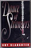 Dance of Strangers, Guy Slaughter, 1885173164