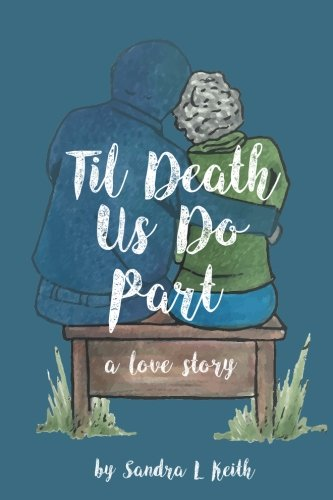 'Til Death Us Do Part: A Love Story