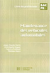Maintenance des véhicules automobiles Bac pro : Livre du professeur