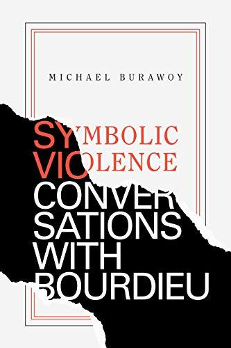 Symbolic Violence: Conversations with Bourdieu