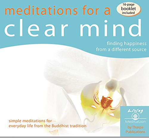 Meditations for a Clear Mind: Finding Happiness from a Different Source