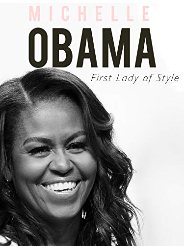 - Michelle Obama: A First Lady With Style