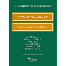 Constitutional Law, Cases, Comments, and Questions: 2017 Supplement (American Casebook Series)