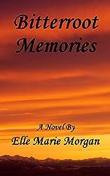 Bitterroot Memories (Bitterroot Series Book 1)