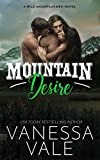 Mountain Desire (Wild Mountain Men Book 3)