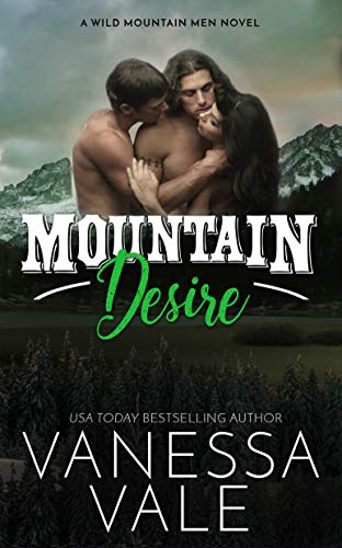 Mountain Desire by Vanessa Vale