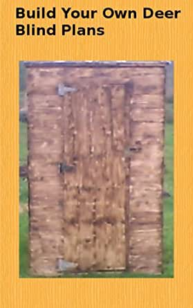 Build your own deer blind plans ebook alan for Build your own deer stand