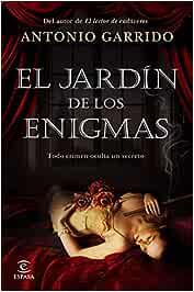 El jardín de los enigmas (ESPASA NARRATIVA): Amazon.es: Garrido, Antonio: Libros