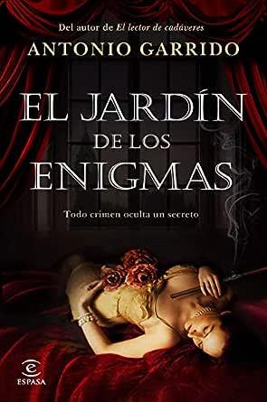 El jardín de los enigmas eBook: Garrido, Antonio: Amazon.es ...