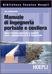Manuale di ingegneria portuale e costiera (Italian) Hardcover – March 1, 2011
