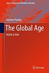 The Global Age: NGIOA @ Risk (Topics in Safety, Risk, Reliability and Quality)