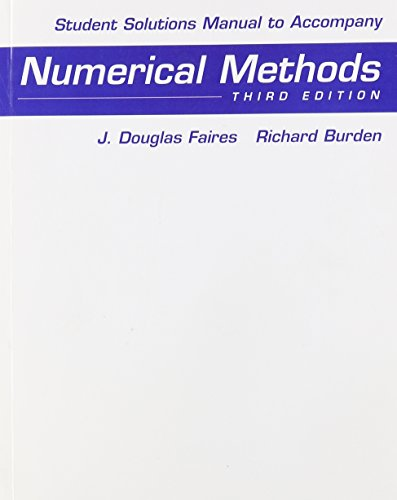 Student Solutions Manual for Faires/Burden's Numerical Methods, 3rd