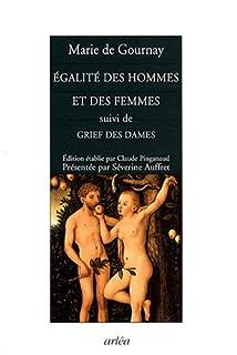 Égalité des hommes et des femmes ; Suivi de Grief des dames, Gournay, Marie Le Jars de