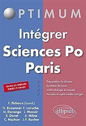 Intégrer Sciences Po Paris.Toutes les Épreuves Écrites et Orales