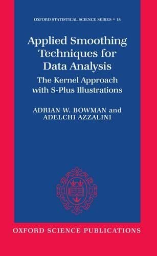 Drug Treatment of Hyperlipidemia: The Kernel Approach with S-Plus Illustrations (Oxford Statistical Science Series) by A. W. Bowman (1997-08-14)