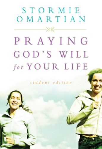 Praying God's Will for Your Life: A Prayerful Walk to Spiritual Well Being (Omartian, Stormie)