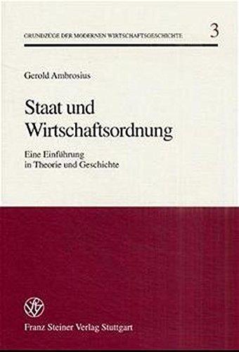 Staat und Wirtschaftsordnung: Eine Einführung in Theorie und Geschichte (Grundzüge der modernen Wirtschaftsgeschichte) by Gerold Ambrosius (2001-06-01)