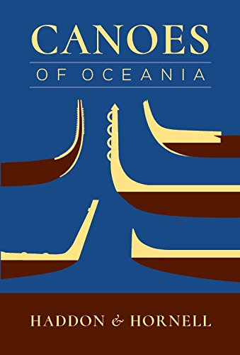 Canoes of Oceania (Special publications - Bernice P. Bishop Museum ; 27-29)