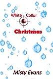 White Collar Christmas, A Short Romantic Mystery