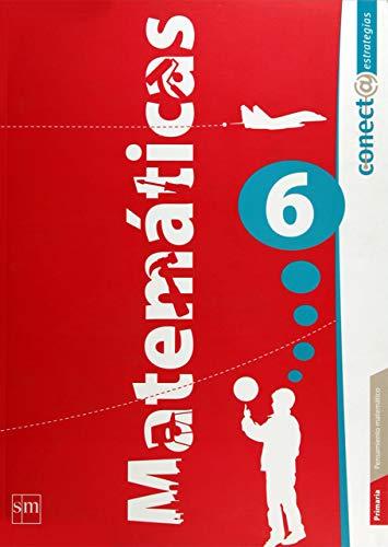 Primaria: Conect@ estrategias. Matemáticas. Vol. 6