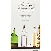 Cachaças. Bebendo E Aprendendo. Guia Prático De Degustação
