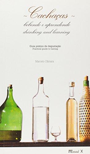 Cachaças. Bebendo e Aprendendo