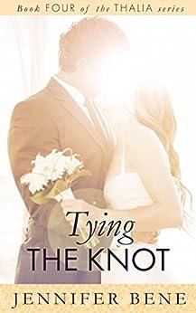 Tying the Knot (Thalia Book 4) (The Thalia Series) by [Bene, Jennifer]