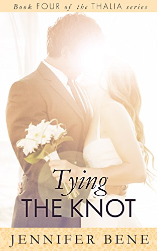 Tying the Knot (Thalia Book 4) (The Thalia Series) by [Bene, Jennifer]
