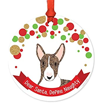 Andaz Press Dog Round Metal Christmas Ornament Gift Brindle English Bull Terrier Dear Santa Define Naughty 1 Pack Novelty Birthday Christmas Gifts
