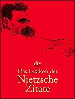 Das Lexikon Der Nietzsche Zitate Vorwort Von Werner Ross Dtv