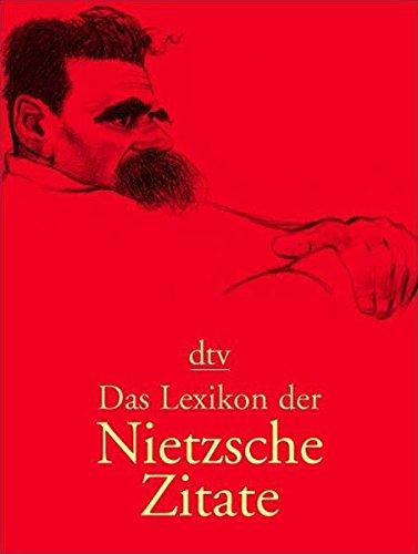 Das Lexikon der Nietzsche-Zitate: Vorwort von Werner Ross (dtv Nachschlagewerke)
