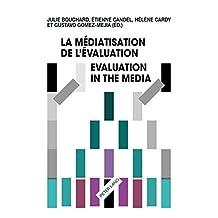 La médiatisation de lévaluation/Evaluation in the Media (French Edition)