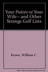 Your Putter or Your Wife