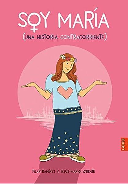 Soy María: Una historia contracorriente (Laude): Amazon.es ...