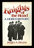 Knights of the Road, Roger A. Bruns, 041600721X