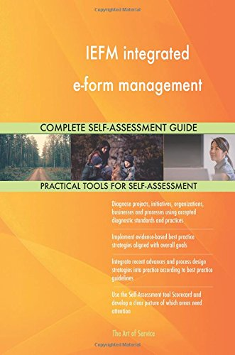 IEFM integrated e-form management Complete Self-Assessment Guide PDF
