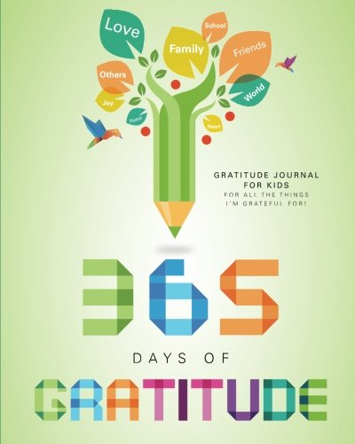 Gratitude Journal for Kids: 365 Days of Gratitude pdf epub